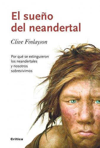 El sueño del neandertal: Por qué se extinguieron los neandertales y nosotros sobrevivimos (Drakontos)