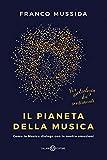Il pianeta della musica. Come la musica dialoga con le nostre emozioni