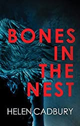 Bones in the Nest (Sean Denton) by Helen Cadbury (2015-07-23)