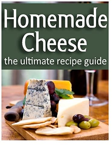 Homemade Cheese: The Ultimate Recipe