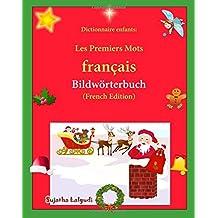 Dictionnaire enfants: Les Premiers Mots: C'est Noël, dictionnaire pour enfant, premiers mots français, enfant 3-6 ans (French Edition) (Livres d'images pour les enfants)
