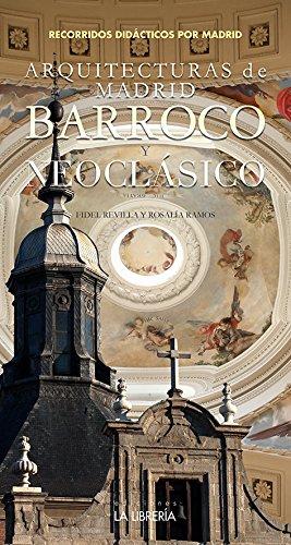 Arquitecturas de Madrid. Barroco y Neoclásico