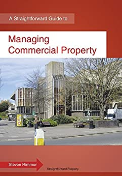 Managing Commercial Property: A Straightforward Guide by [Rimmer, Steven]