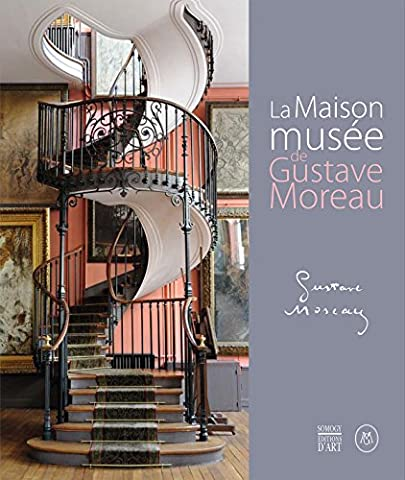 Gustave Moreau - Le Maison-musée de Gustave