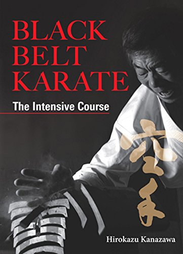 Black Belt Karate: The Intensive Course: The Intensive Course