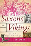 Saxons vs. Vikings: Alfred the Great and England in the Dark Ages