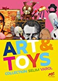 Art & Toys: Collection Selim Varol. Sammlungskatalog