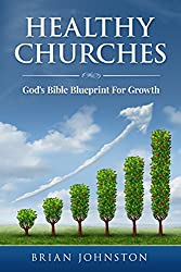 Healthy Churches - God's Bible Blueprint For Growth (Search For Truth Bible Series - Book 25)
