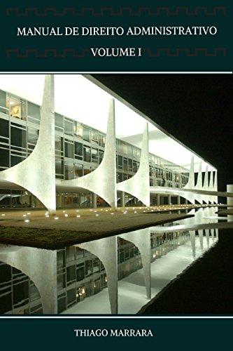 Manual de direito administrativo: VOLUME I: fundamentos, organização e pessoal (Portuguese Edition) por Thiago Marrara