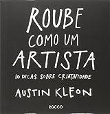 Roube Como Um Artista. 10 Dicas Sobre Criatividade (Em Portuguese do Brasil)