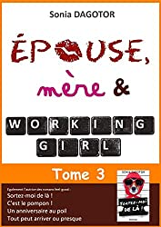 Epouse, mère et working girl - Tome 3 (French Edition)
