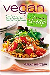Vegan on the Cheap by Robin Robertson (2010-04-02)