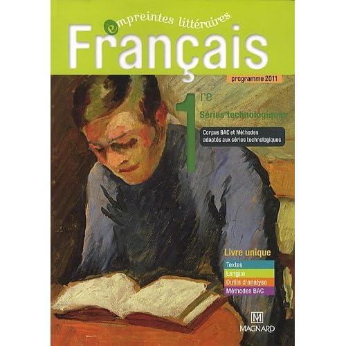 Francais 1e séries technologies livre unique : Programme 2011 by Florence Randanne (2011-04-28)