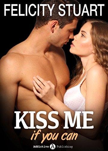 Kiss me (if you can) - Volumen 3 por Felicity Stuart