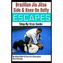 Jiu Jitsu: Side & Knee On Belly Escapes (English Edition)