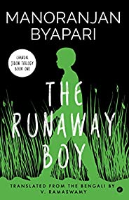 The Runaway Boy (Chandal Jibon Trilogy)
