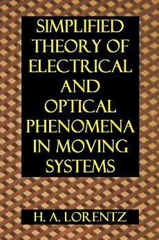 Simplified Theory of Electrical and Optical Phenomena in Moving Systems (Proceedings of the Section of Sciences Book 1) (English Edition) par [LORENTZ, H. A. ]