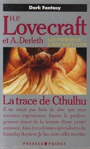 Les papiers du Lovecraft club, N° 6 : La Trace de Cthulhu