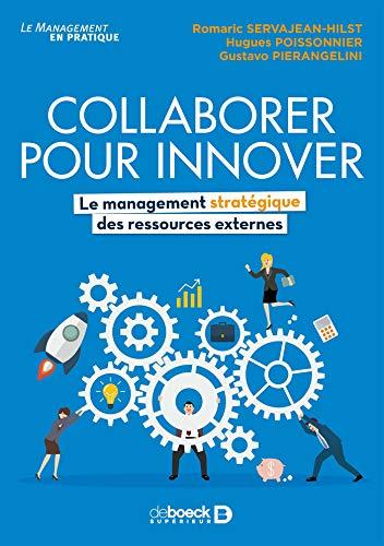Collaborer pour innover : Le management stratégique des ressources externes (Le management en pratique) par Hugues Poissonnier
