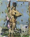 Markus Lüpertz: Hauptwege und Nebenwege: Eine Retrospektive. Bilder und Skulpturen von 1963 bis 2009 - Robert Fleck