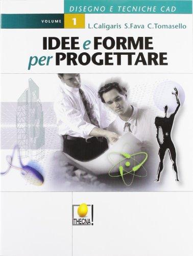 Idee e forme per progettare. Per gli Ist. Professionali: 1