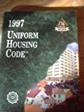Uniform Housing Code 1997 (INTERNATIONAL CONFERENCE OF BUILDING OFFICIALS//UNIFORM HOUSING CODE)