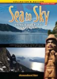 Sea to Sky - Vancouver to Whistler - Collector's Edition