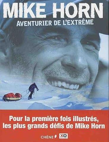 Mike Horn : aventurier de