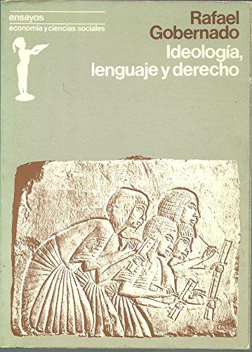 IDEOLOGIA LENGUAJE Y DERECHO
