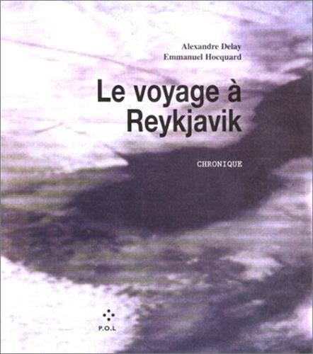 Le Voyage à Reykjavik par Emmanuel Hocquard, Alexandre Delay