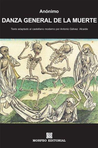 DANZA GENERAL DE LA MUERTE (texto adaptado al castellano moderno por Antonio Gálvez Alcaide) (Spanish Edition)