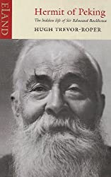 Hermit of Peking: The Hidden Life of Sir Edmund Backhouse