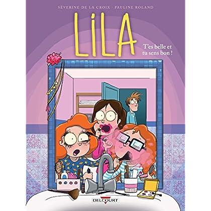 Lila T02. T'es belle et tu sens bon !