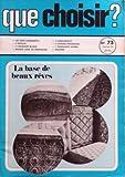 QUE CHOISIR N? 73 du 01-02-1973 LA BASE DE BEAUX REVES - LES TESTT COMPARATIFS - 8 MATELAS - 17 FROMAGES BLANCS - ENQUETE DANS 234 PHARMACIES - 10 RADIO-REVEILS - 8 TAMPONS PERIODIQUES - 7 DEODORANTS INTIME