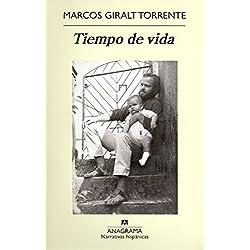 Tiempo de vida (Narrativas hispánicas) Premio Nacional de Narrativa 2011