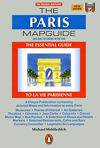 The Paris Mapguide: The Essential Guide to La Vie Parisienne (Mapguides, - Mapguide York New