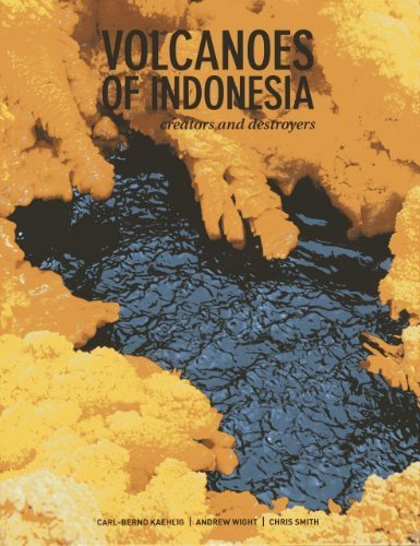 Volcanoes of Indonesia: Creators & Destroyers, Updated Edition by Carl-Bernd Kaehlig (2012-07-09) par Carl-Bernd Kaehlig; Andrew Wright; Chris Smith;