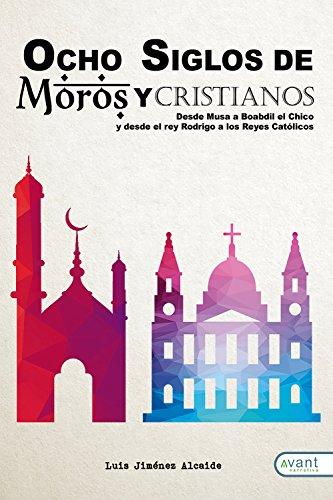Ocho siglos de moros y cristianos