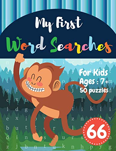 My First Word Searches: 50 Large Print Word Search Puzzles : word search for kids 8 year olds activity workbooks | Ages 7 8 9+ Monkey Design (Vol.66) (Kids word search books, Band 66)