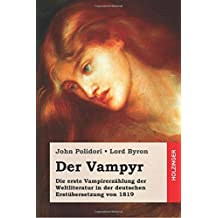 Der Vampyr: Die erste Vampirerzählung der Weltliteratur in der deutschen Erstübersetzung von 1819