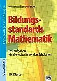 Bildungsstandards Mathematik: 10. Klasse - Kopiervorlagen und Lösungen