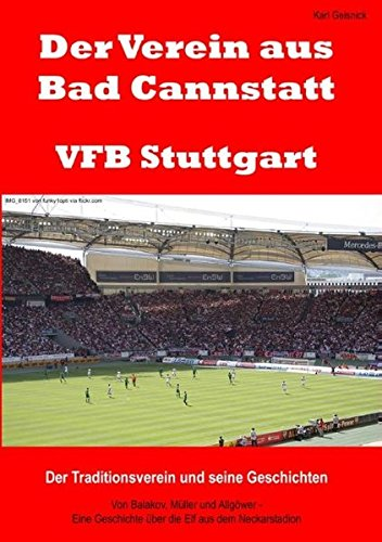 Der Verein aus Bad Cannstatt – VFB Stuttgart: Der Traditionsverein und seine Geschichten