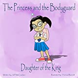 The Princess & The Bodyguard: Daughter of the King