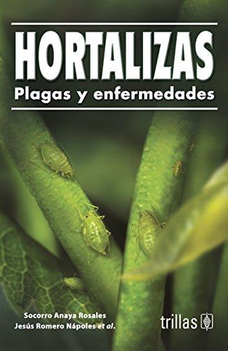 Hortalizas Plagas y Enfermedades por Socorro Anaya Rosales
