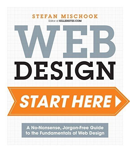 Web Design Start Here: A no-nonsense, jargon-free guide to the fundamentals of web design (English Edition)