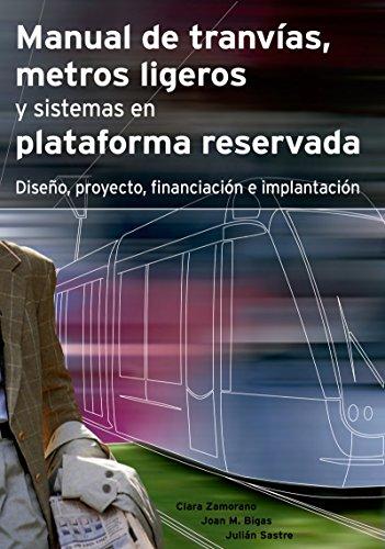 Manual de Tranvías, Metros ligeros y Sistemas en Plataforma Reservada: Diseño, proyecto, financiación e implantación