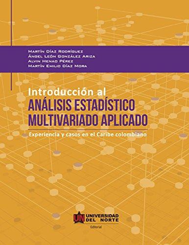 Introducción al análisis estadístico multivariado aplicado: Experiencia y casos en el Caribe colombiano por Martín Díaz Rodríguez