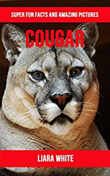 Cougar: Super Fun Facts And Amazing Pictures PDF Descargar