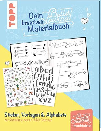 Dein kreatives Bullet-Journal-Materialbuch: Sticker, Vorlagen, Alphabete & mehr zur Gestaltung deines Bullet Journals (Vorlage - Journal)