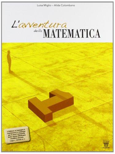 L'avventura della matematica. Con Insiemi e relazioni-Previsioni dati. Con materiali per il docente. Per la Scuola media: 1